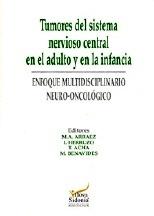 """Tumores del Sistema Nervioso Central en el Adulto y en la Infancia """"Enfoque multidisciplinario Neuro-Oncológico"""""""
