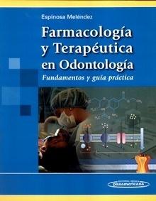 """Farmacología y Terapéutica en Odontología """"Fundamentos y Guía Práctica"""""""