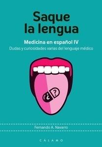 """Saque la Lengua """"Medicina en Español IV. Dudas y Curiosidades Varias del Lenguaje Médico"""""""