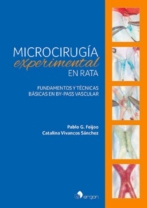 "Microcirugía Experimental en Rata ""Fundamentos y Técnicas Básicas en By-Pass Vascular"""